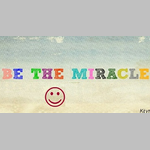 be_the_miracle